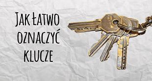 oznaczanie kluczy, jak oznaczyć klucze, malowanie kluczy, klucze malowane lakierem, jak nie mylić kluczy, takie same klucze,