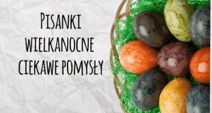 Pisanki Wielkanocne – Ciekawe pomysły iwzory